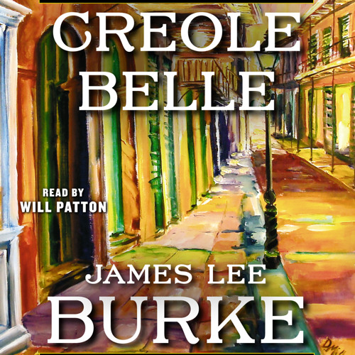 Creole Belle Excerpt 2 from James Lee Burke & Will Patton