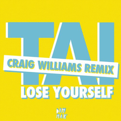 TAI - Lose Yourself (Craig Williams Remix)