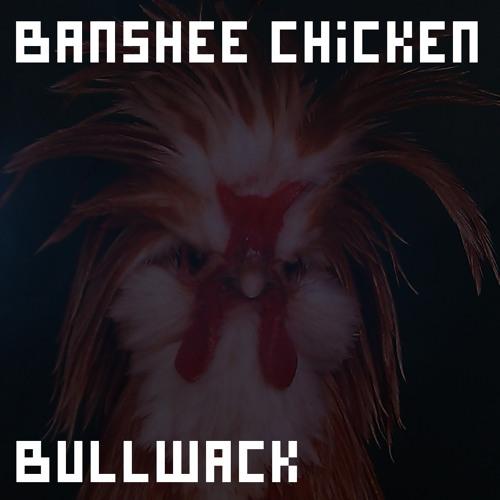Bullwack - Banshee Chicken