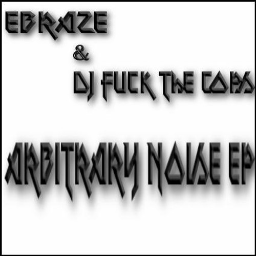 Ebraze & DJ Fuck the Cops- Get Your Paper (FREE DOWNLOAD)