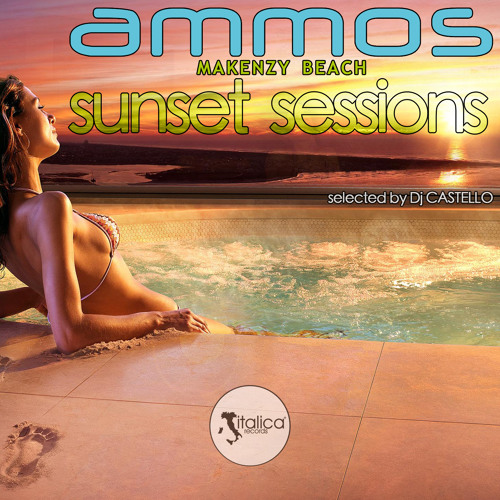 Ammos Sunset Sessions #1 selected by Dj Castello