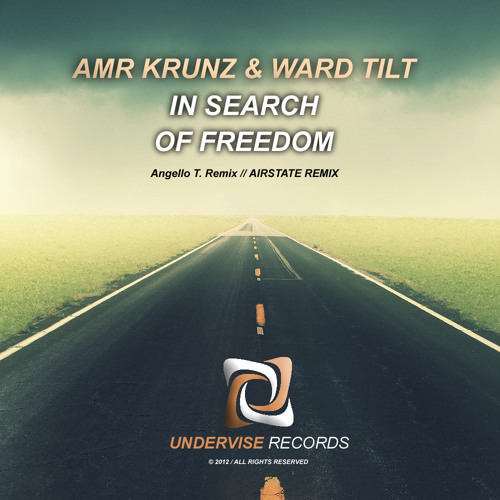AMR KRUNZ VS. WARD TILT - IN SEARCH OF FREEDOM (ANGELLO T. REMIX) [UNDERVISE RECORDS]