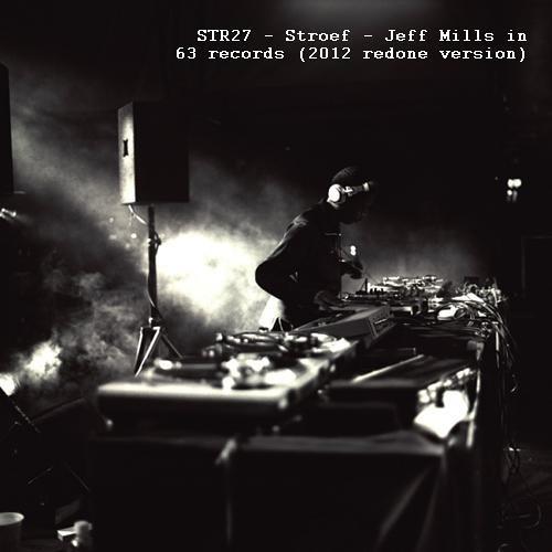 STR27 - Stroef - Jeff Mills in 63 records (2012 redone version)