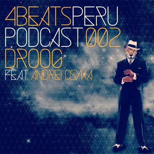 4Beats Peru Podcast 002 - Droog feat. Andrei Osyka