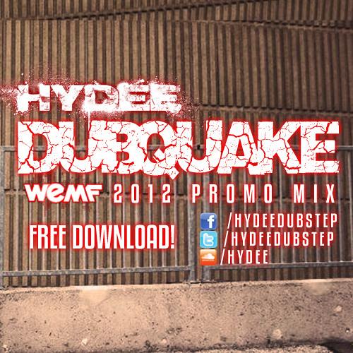 Hydee - Dubquake (WEMF 2012 Mix)