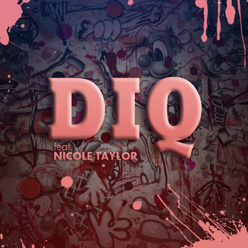 DIQ (feat. Nicole Taylor)
