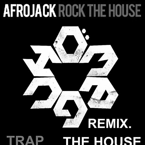 AfroJack - Rock the house [omeguh trap remix]FREE DL!!