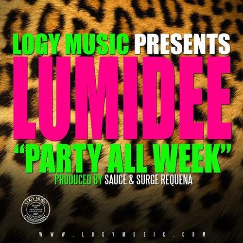HOUSE- LUMIDEE - Party all week (Prod by Sauce and Surge Requena)