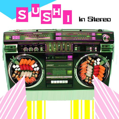 Sushi In Stereo
