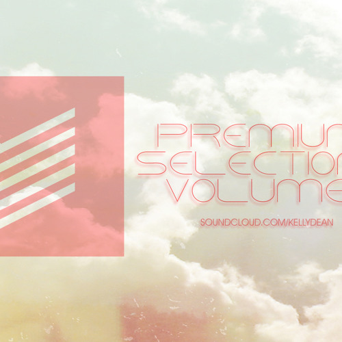 Kelly Dean - Premium Selections Mix Vol. 1 August 2012 [FREE DOWNLOAD]