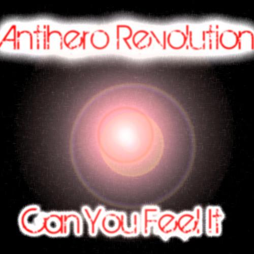 Can You Feel It - Antihero Revolution