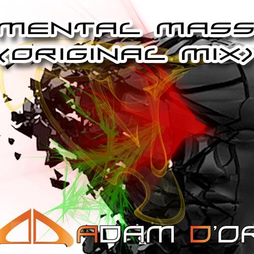 Mental Mass (Original mix) - Adam D'or   [UNSIGNED]
