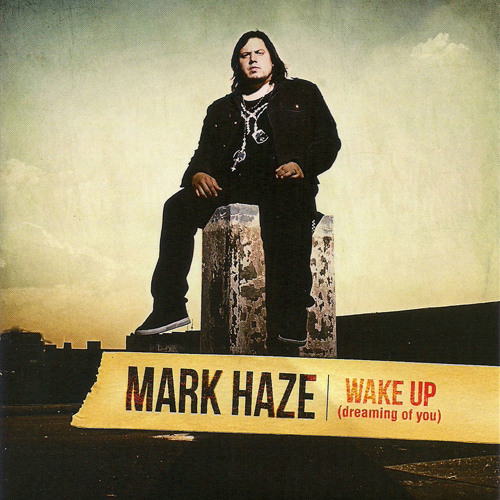 Mark Haze - Wake Up (Dreaming Of You)