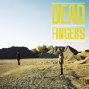 DEAD FINGERS - Another Planet