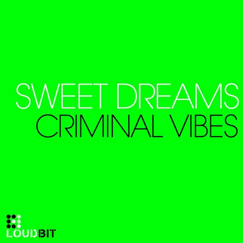 Criminal Vibes - Sweet Dreams (club mix) demo