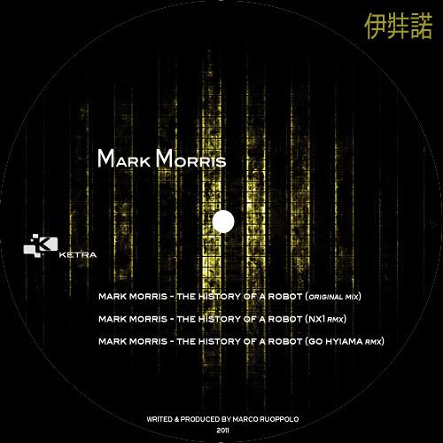 Mark Morris -  The History Of A Robot / NX1 rmx + Go Hiyama rmx [KtrIZANAGI008]