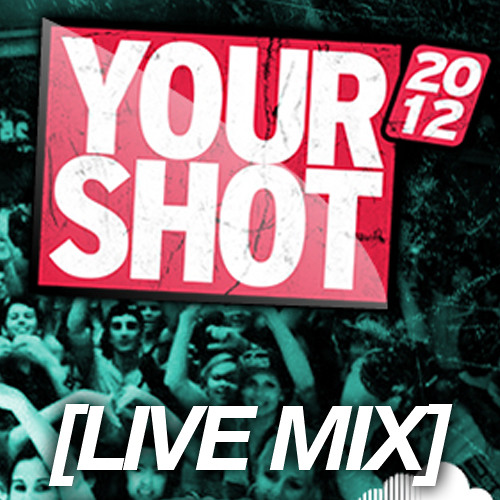 YOUR SHOT Mix