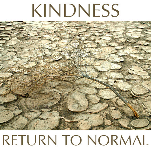 Kindness (Return to Normal)