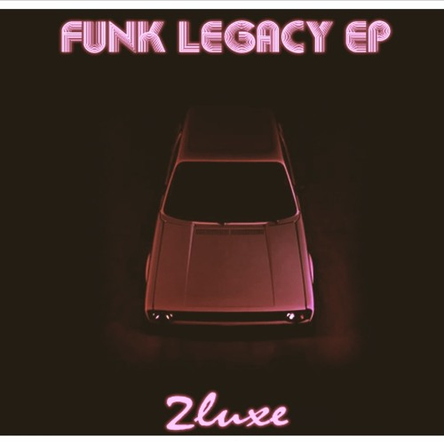 // 2LUXE PODCAST // #4 - FUNK LEGACY EP MIX