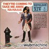 They're Coming To Take Me Away, Ha-Haaa! (Wub Machine Remix)