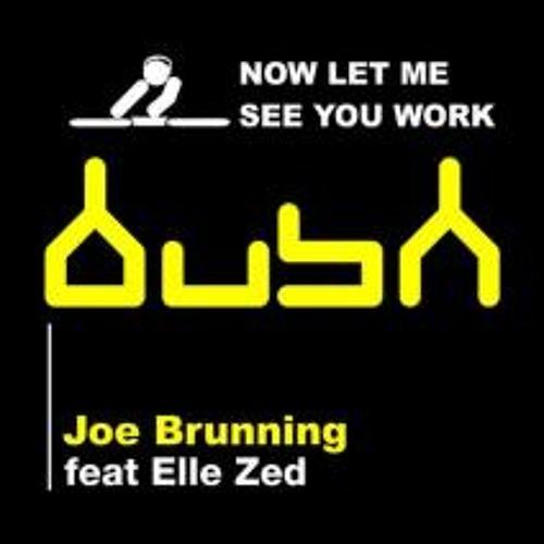 Joe Brunning - Now Let Me See You Work (Original Mix)