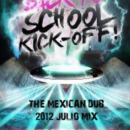 The Mexican Dub - Julio 2012 Mix