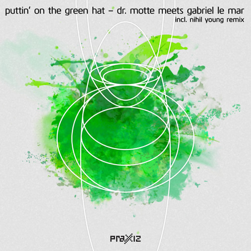 Puttin On The Green Hat Nihil Young Remix