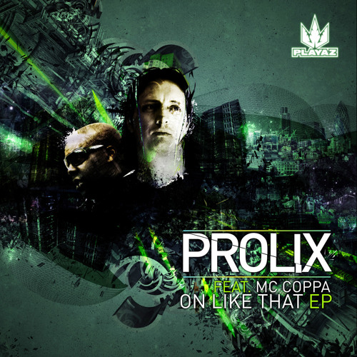 Prolix feat MC Coppa - On Like That EP