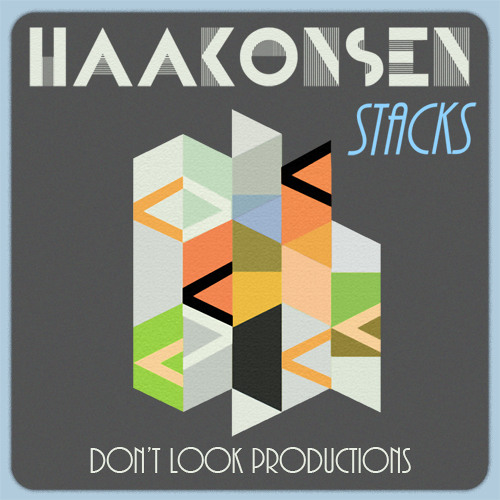 Haakonsen - Straight Stacks (Original Mix) [Don't Look Productions]
