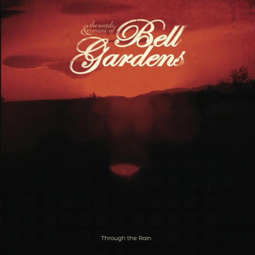 Bell Gardens - Through The Rain