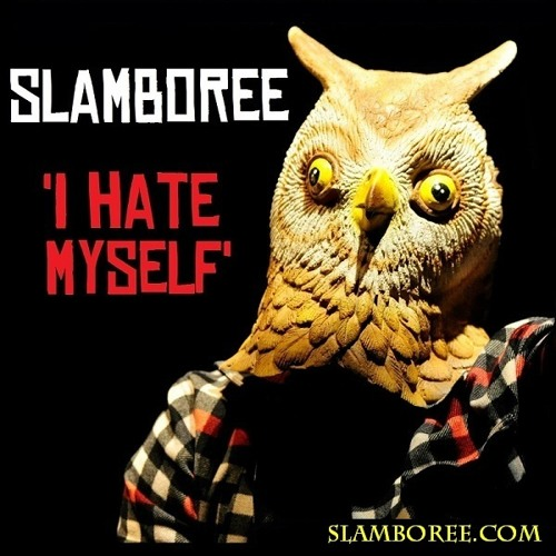 Slamboree ★ I Hate Myself