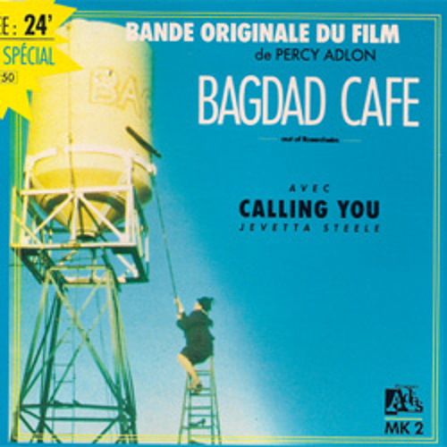 Calling You, from Bagdad Cafe, sung by Jevetta Steele