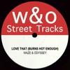Waze & Odyssey - Love That Burns (Hot Enough)