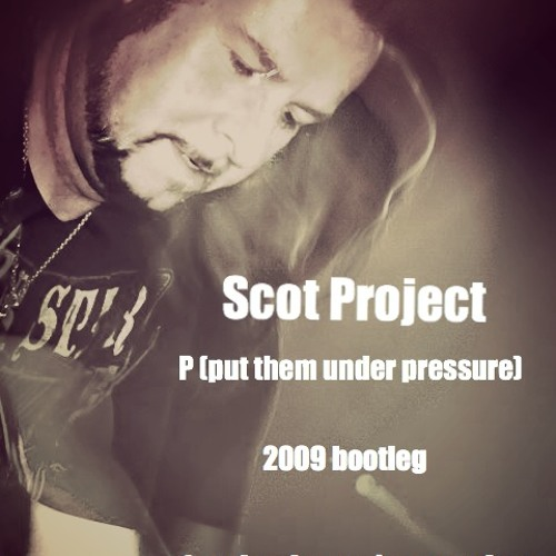 Scot Project - P (put them under pressure) - free download!