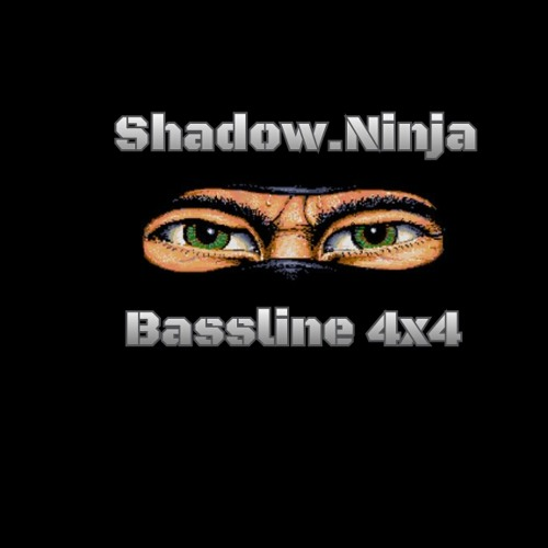 Shadow.Ninja - BassLine Tear-Out pt2