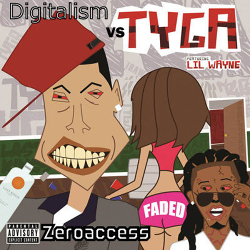 Tyga - Faded featuring Digitalism (Zeroaccess Mix) [Explicit]
