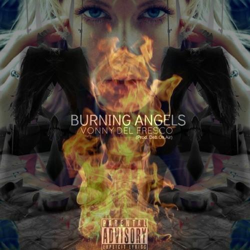 Vonny Del Fresco - Burning Angels (Prod. Deb.On.Air)