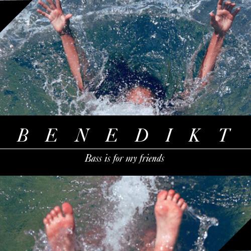 BENEDIKT - Bass is for my friends - LIVEMIX