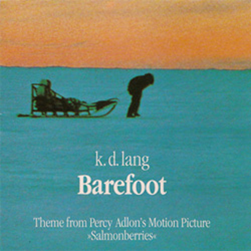 Barefoot (from Salmonberries) sung by k.d. lang