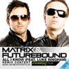 Matrix & Futurebound ft. Luke Bingham - All I Know (Balloon With Boots Remix) [FREE DOWNLOAD]