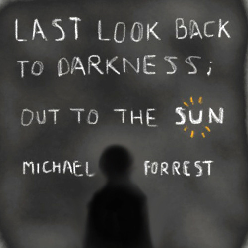 #17. Last Look Back To Darkness; Out To The Sun