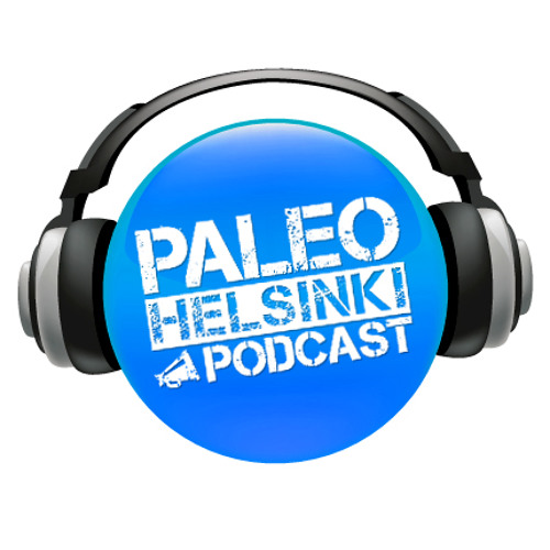 Helsinki Paleo Podcast - Episode 9