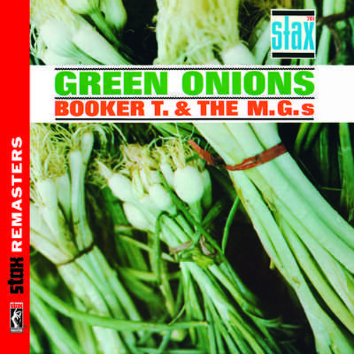 """Green Onions"" by Booker T and the MGs"