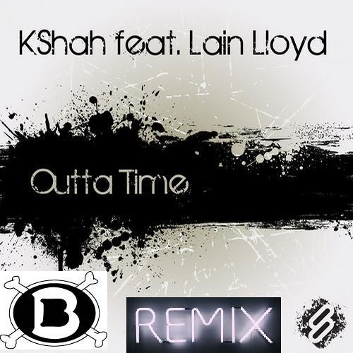 KShah feat. Lain Lloyd - Outta Time (Bentley Foy remix) OUT NOW on System Recordings!