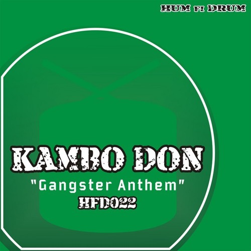 Kambo Don - Gangster Anthem [Out On Hum Fi Drum]