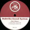 Dubtribe Sound System - Do It Now (Hamburg To London Mix)