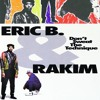 Eric B & Rakim - Don't Sweat The Technique (Instrumental)