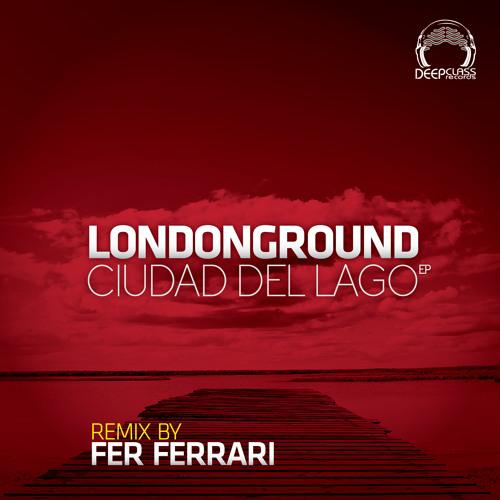 LondonGround - Ciudad del Lago (Fer Ferrari remix) (DeepClass Records)
