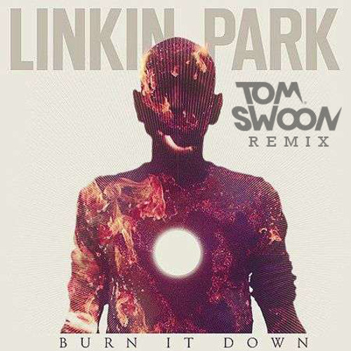 Linkin Park - Burn It Down (Tom Swoon OFFICIAL Remix) PREVIEW