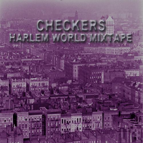 Checkers - Harlem World Mixtape